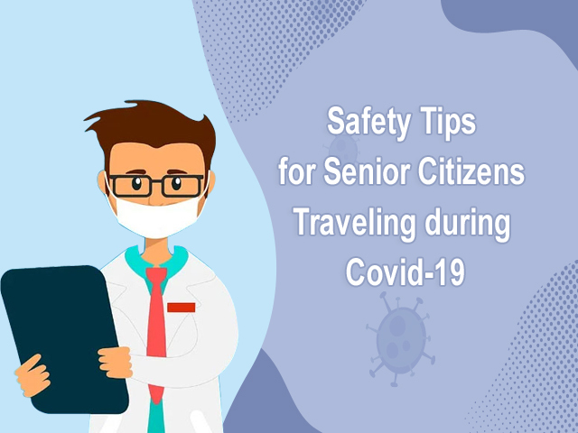 Safety Tips for Senior Citizens Traveling during Covid-19