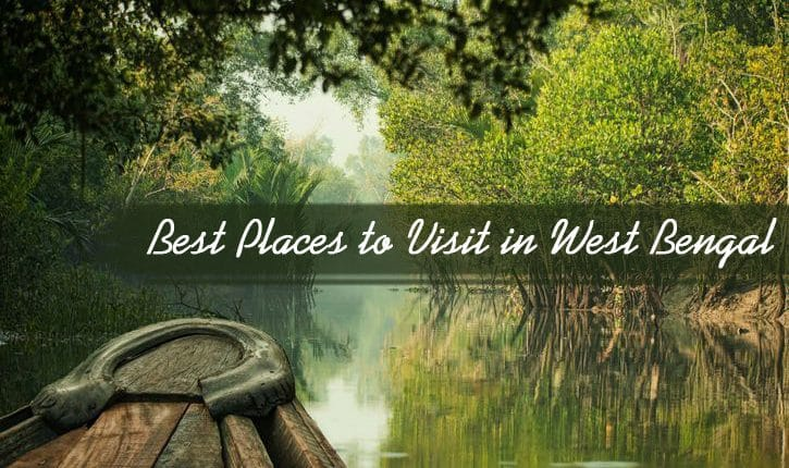 10Best Places to Visit in West Bengal for an Enriching Holiday