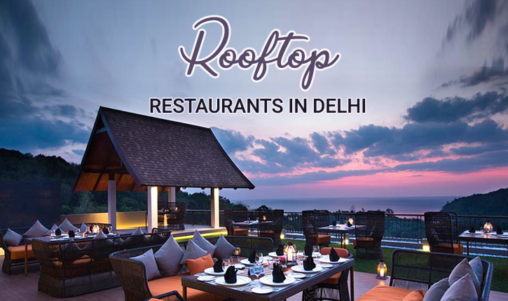 Top 13 Rooftop Restaurants in Delhi for Redefined Dining