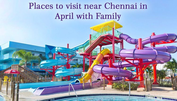 places-to-visit-near-chennai-with-family